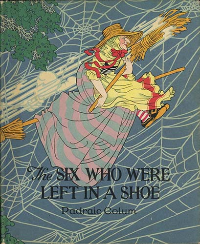 The Six who were left in a shoe - Padraic Colum 1923