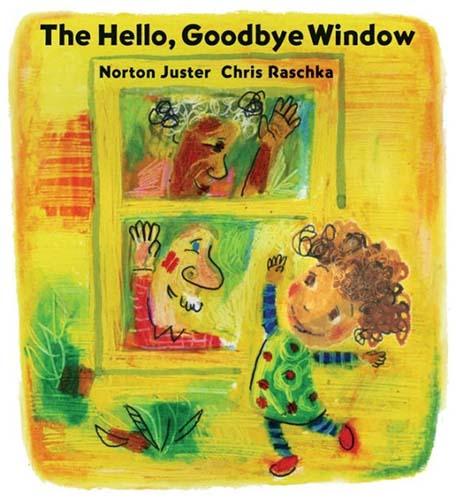The Hello, Goodbye Window - Chris Raschka 2005