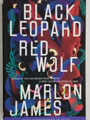 Black Leopard, Red Wolf - ARC Proof - Marlon James 2019
