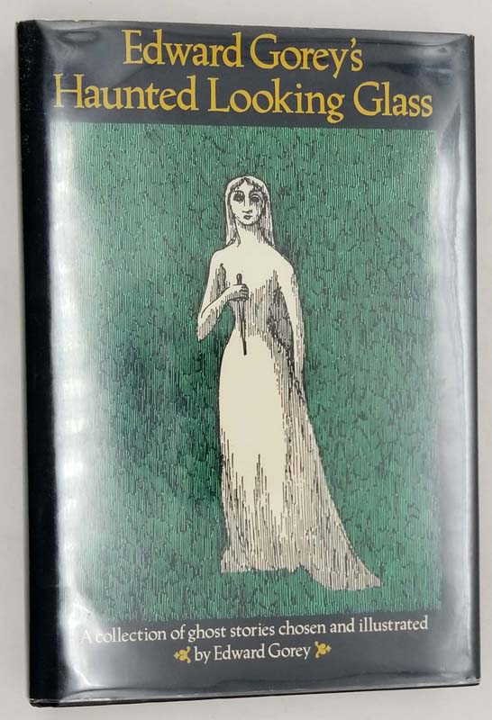 Haunted Looking Glass a Collection of Ghost Stories - Edward Gorey 1984