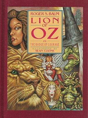 The Lion of Oz and the Badge of Courage - Roger S. Baum 1996 INSCRIBED