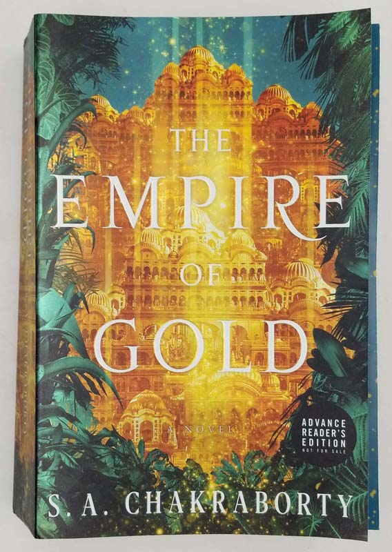 Empire of Gold (Daevabad Trilogy #3) ARC - S. A. Chakraborty