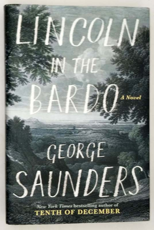 Lincoln in the Bardo - George Saunders 2018 ! 1st Edition