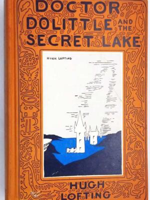Doctor Dolittle and the Secret Lake - Hugh Lofting 1948 | 1st Edition