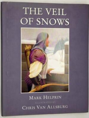 The Veil of Snows - Mark Helprin (Chris Van Allsburg Illus.) 1997 | 1st Edition