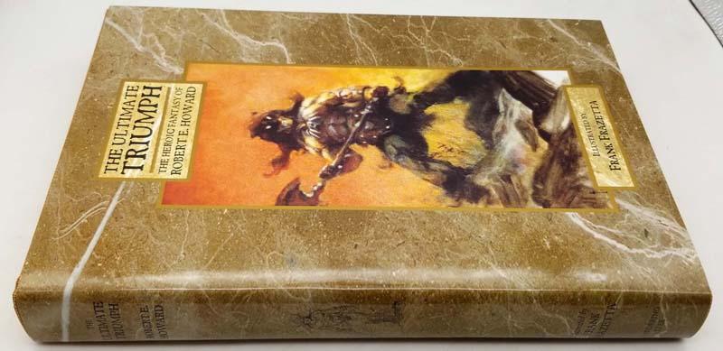 The Ultimate Triumph - Robert E. Howard Ltd. Edition (Frank Frazetta Illus.)