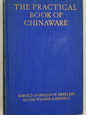 The Practical Book of Chinaware - Harold Donaldson Eberlein 1925