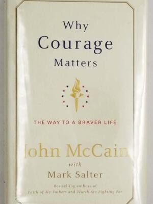 Why Courage Matters - John McCain SIGNED