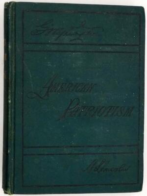 American Patriotism 1764-1876 - Selim H. Peabody 1886 | 1st edition
