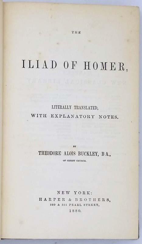 The Iliad of Homer - Theodore Alois Buckley 1880