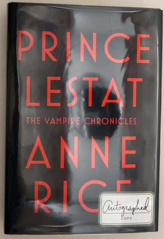 Prince Lestat - Anne Rice 2014   1st Edition SIGNED