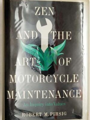 Zen and the Art of Motorcycle Maintenance - Robert M. Pirsig 1974 | 1st Edition