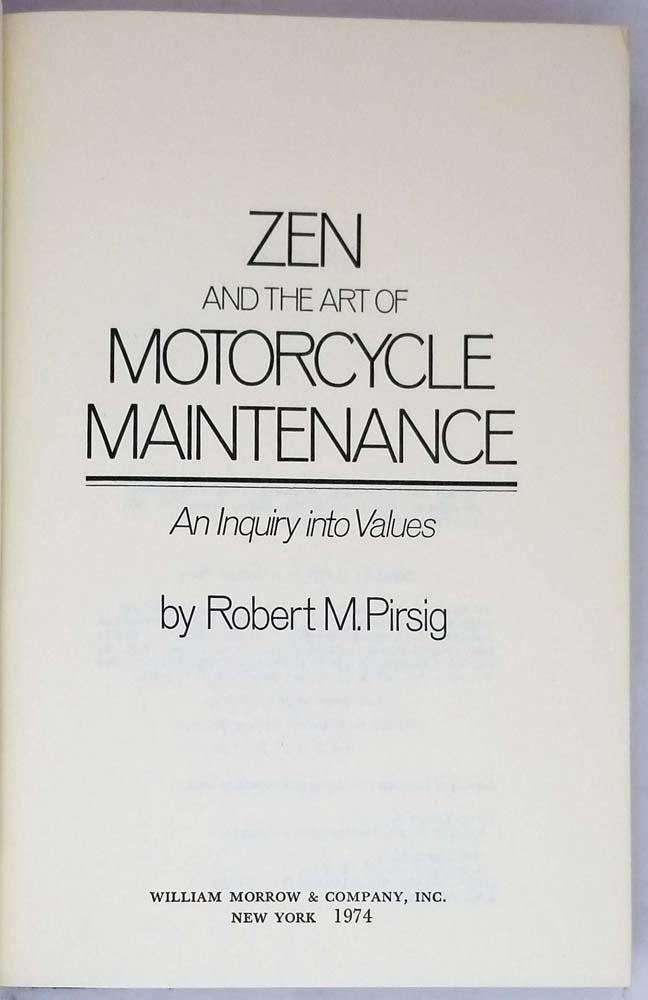 Zen and the Art of Motorcycle Maintenance - Robert M. Pirsig 1974