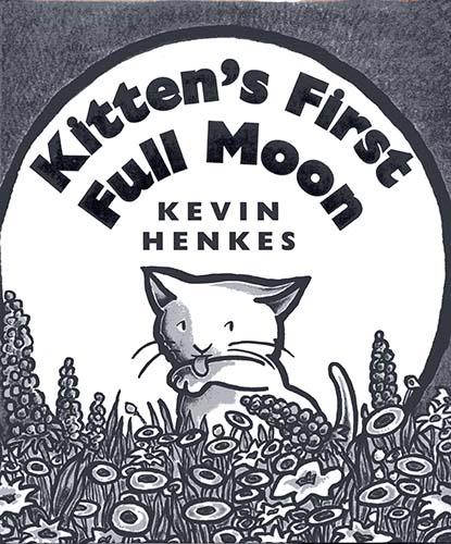 Kittens First Full Moon Kevin Henkes