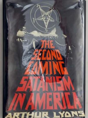The Second Coming: Satanism in America - Arthur Lyons 1970 | 1st Edition