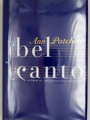 Bel Canto - Anne Patchett 2001 | 1st Edition