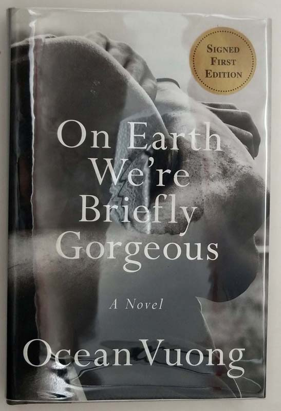 On Earth We're Briefly Gorgeous - Ocean Vuong 2019 | 1st Edition SIGNED