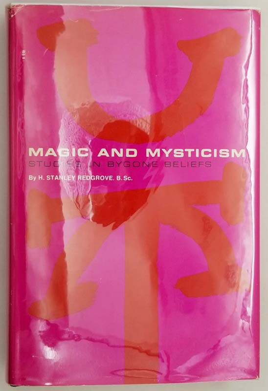Magic and Mysticism - H. Stanley Redgrove 1971   1st Edition