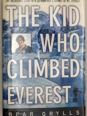 The Kid Who Climbed Everest - Bear Grylls 2001 | 1st Edition