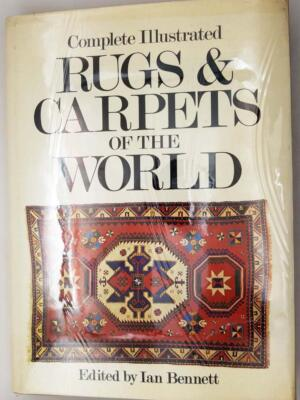 Complete Illustrated Rugs & Carpets of the World - Ian Bennett 1977 | 1st Edition