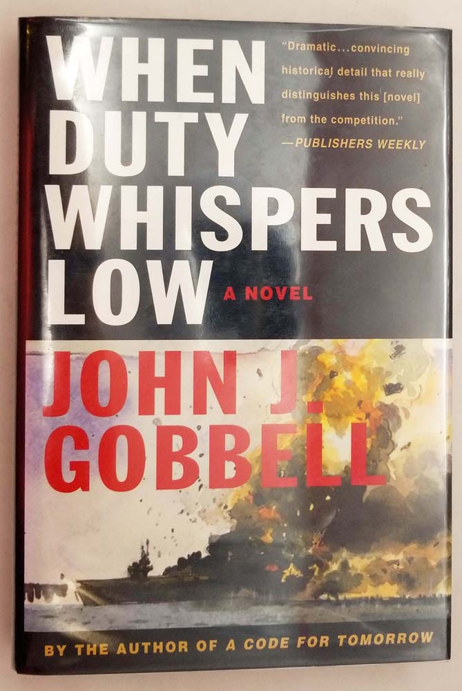 When Duty Whispers Low - John J. Gobbell 2002   1st Edition SIGNED