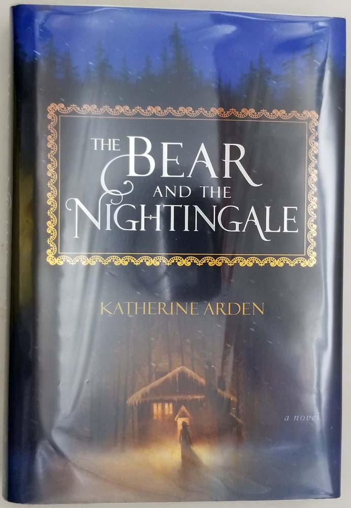 The Bear and the Nightingale - Katherine Arden 2017   1st Edition