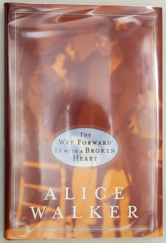 Way Forward Is with a Broken Heart - Alice Walker 2000 | 1st Edition SIGNED
