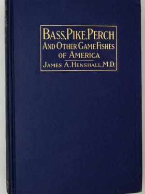 Bass, Pike, Perch and others Game Fishes of America - James A. Henshall 1919 | 1st Edition