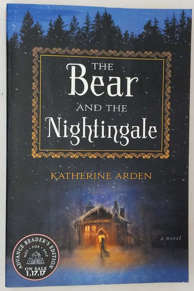 Bear and the Nightingale - Katherine Arden 2017 | 1st Edition ARC Uncorrected Proof