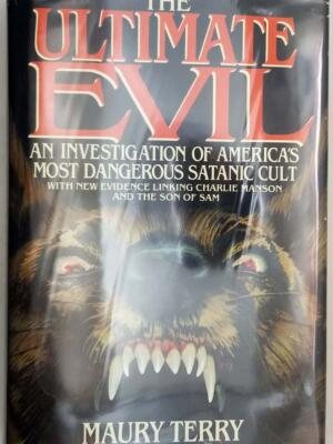 Ultimate Evil: An Investigation into America's Most Dangerous Satanic Cult 1987 - Maury Terry | 1st Edition