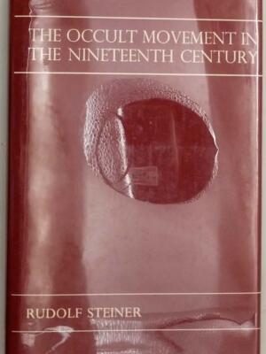 The Occult Movement in the Nineteenth Century and Its Relation to Modern Culture - Rudolf Steiner 1973 | 1st Edition