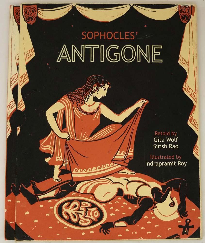 Antigone - Sophocles 2001 (Illus. Indrapramit Roy)   1st Edition