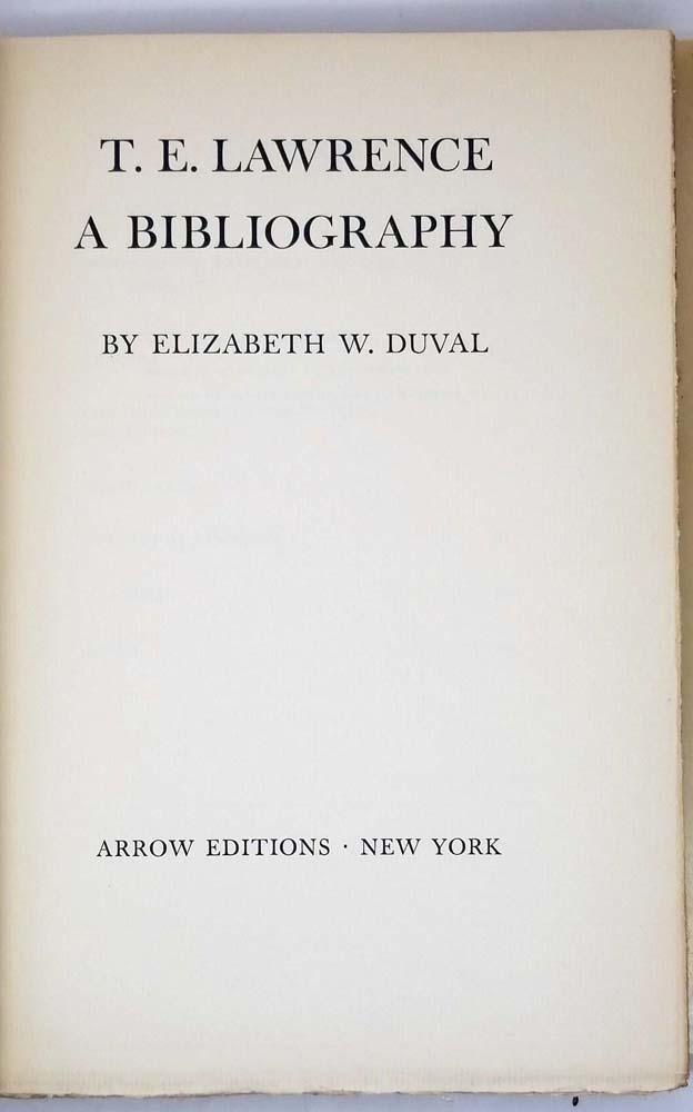 T.E. Lawrence, A Bibliography - Elizabeth W. Duval 1938