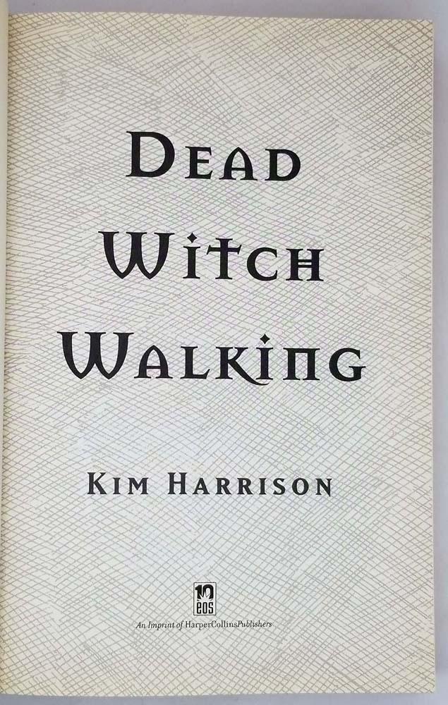 Dead Witch Walking - Kim Harrison 2008   1st Edition