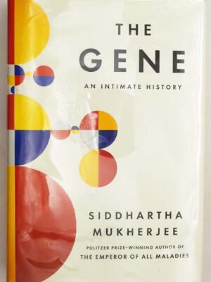 The Gene: An Intimate History - Siddhartha Mukherjee 2016 | SIGNED