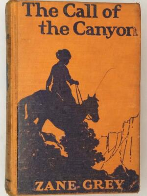The Call of the Canyon - Zane Grey 1924 | 1st Edition