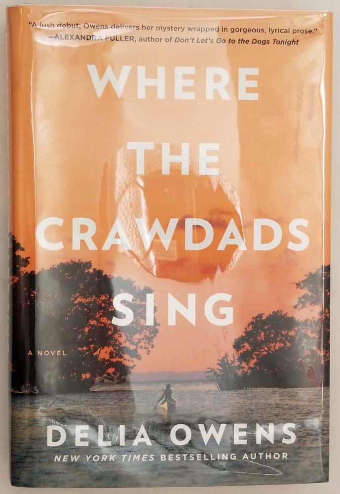 Where the Crawdads Sing - Delia Owens 2018 | 1st Edition