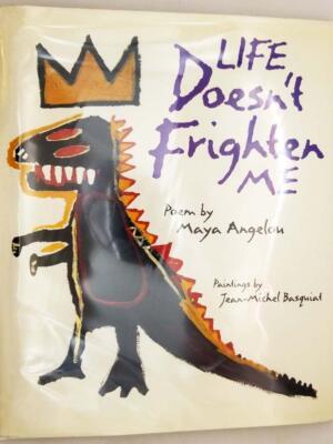 Life Doesn't Frighten Me - Maya Angelou (Basquiat Illus.) 1993 | 1st Edition