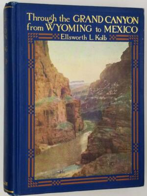 Through the Grand Canyon from Wyoming to Mexico - E. L. Kolb 1920   SIGNED