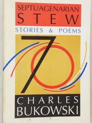 Septuagenarian Stew: Stories & Poems - Charles Bukowski 1990 | 1st Edition