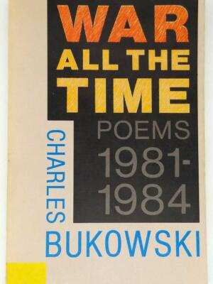 War All the Time (Poems 1981-1984) - Charles Bukowski 1984 | 1st Edition
