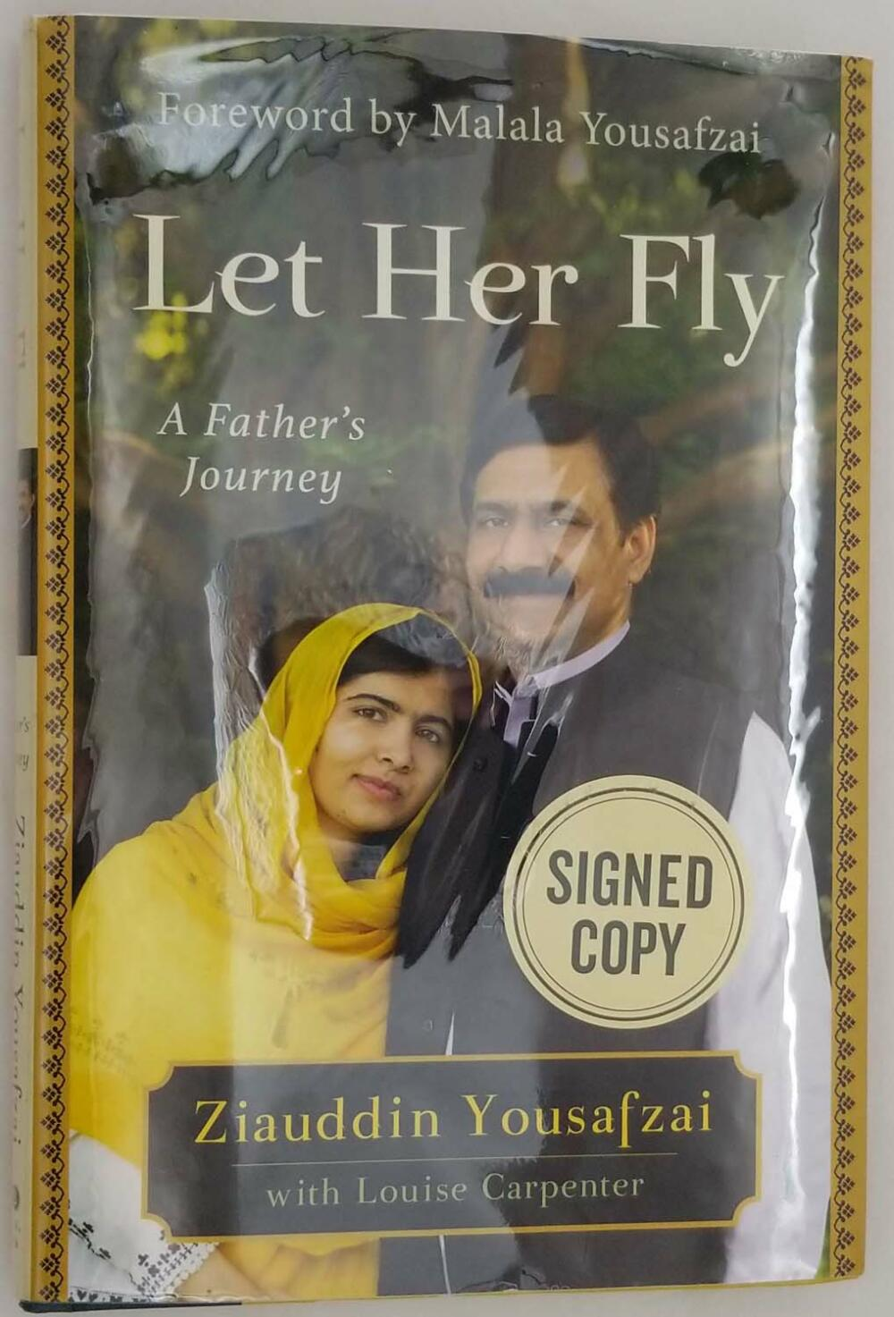 Let Her Fly: A Father's Journey - Ziauddin Yousafzai 2018   1st Edition SIGNED