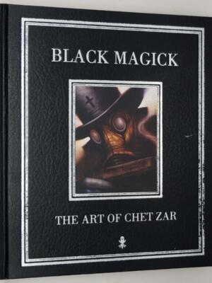 Black Magick: The Art of Chet Zar - Chet Zar 2012 | 1st Edition SIGNED